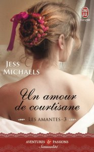 Les amantes tome 3 Un amour de courtisane Jes Michaels
